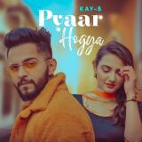 Pyar Hogya  By Kay-B