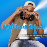 DJ Mad Blue - Ke Teng KO Di Bowang Teng