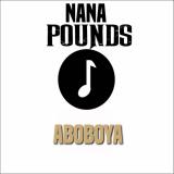 Nana Pounds - Aboboya