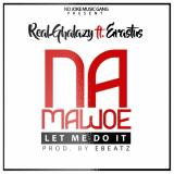 Real Ghalazy - Na Mawoe (feat. Erastus)