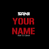 Your Name  By Sanii