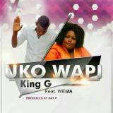 Uko Wapi  By King G