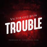 Victoriouz Icon - Trouble