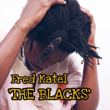 The Blacks  By Fred Katel