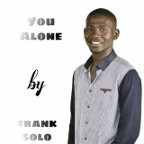 You Alone  By Frank Solo