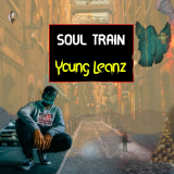 Soul Train  By Young Leanz