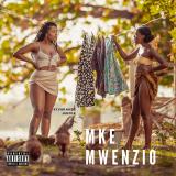 Mke Mwenzio  By Kivurande Junior