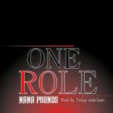 Nana Pounds - One Role