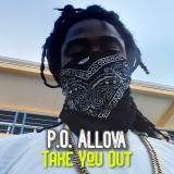 Take You Out  By P.O. Allova