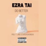 Ezra Tai - Do Better