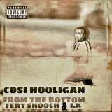 Cosi Hooligan - From the Bottom (feat. Snooch, I.K)