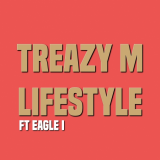 Treazy M - Lifestyle (feat. Eagle I)