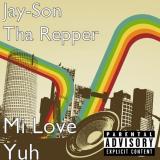 Jay-Son Tha Repper - Mi Love Yuh