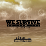 We Survive  ( Covid-19 ) By Durban Poison