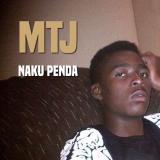 MTJ - Naku Penda