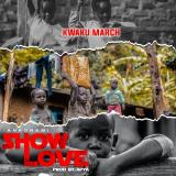 Show Love  ( Ankonam ) By Kwaku March