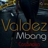 Valdez Mbang - Casanova