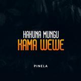 Hakuna Mungu Kama Wewe  By Pinela