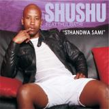 Shushu - Sthandwa Sami (feat. Thulibathi)