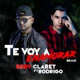 Te Voy a Enamorar  ( Remix ) By Eddy Claret