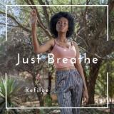 Just Breathe  By Refiloe