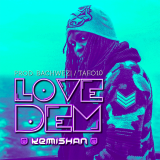 Love Dem  By Kemishan