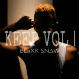 Blaxk Snow - Keep Vol. 1