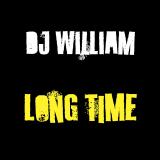 Long Time  By DJ William