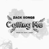 Zack Songs - Calling Me