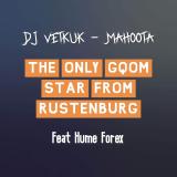 The Only Gqom Star from Rustenburg  By DJ Vetkuk, Mahoota