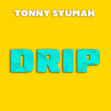 Drip  By Tonny Syumah