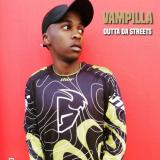 Vampilla - Outta da Streets