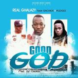 Real Ghalazy - Good God (feat. Pledgee, Gachios)