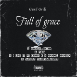 Full Of Grace  By Gurd Grill