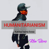 Humanitarianism ( Katiba Haina Kosa ) By Ken Baro