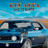 Who to Blame  By Kin Asta