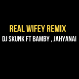 Real Wifey  ( Remix ) By Dj Skunk