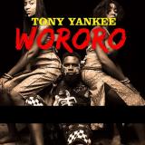 Tony Yankee - Wororo