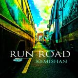 Run Road  By Kemishan