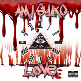 Love  ( Remastered ) By Am I Syko