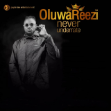 Never Under Rate  By Oluwa Reezi