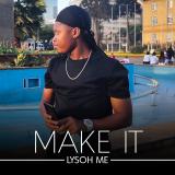 Make It  By Lysoh Me