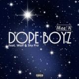 Magik - Dope Boyz