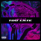 Too Late  By Halpha$