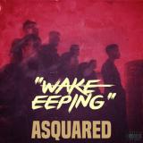 Asquared - Wake Eeping