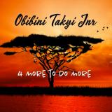 4 More to Do More  By Obibini Takyi Jnr