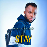 Stay  By Nwafo CSO