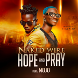 Hope and Pray  By Naked Wire