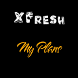 My Plans  By XFresh