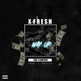 XFresh - Way Up (feat. K-Switch)